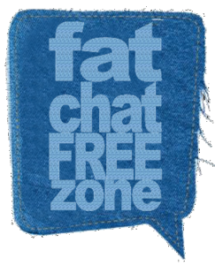 fat chat free zone